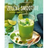 Zelené smoothie- Zdravie z mixéra