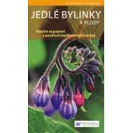 Jedlé bylinky a plody - Naučte sa poznať a používať najdôležitejšie druhy - Hofmann Helga