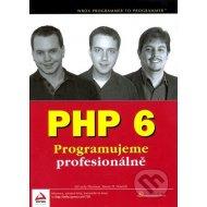 PHP 6 - Programujeme profesionálně
