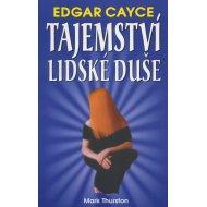 Edgar Cayce - Tajemství lidské duše