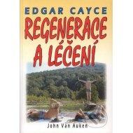 Edgar Cayce - Regenerace a léčení