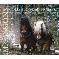 Chladnokrevní koně - Imprese