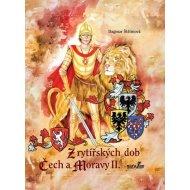Z rytířských dob Čech a Moravy II.