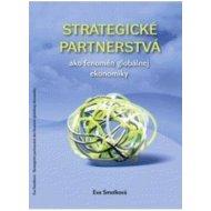 Strategické partnerstvá ako fenomén globálnej ekonomiky