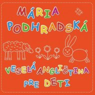 Mária Podhradská - Veselá angličtina pre deti