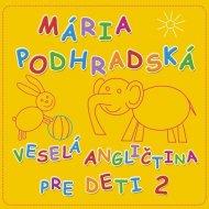Mária Podhradská - Veselá angličtina pre deti 2