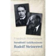 Sorsdöntő találkozásom Rudolf Steinerrel