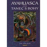 Ayahuasca aneb Tanec s bohy