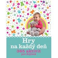 Hry na každý deň - 365 aktivít pre dojčatá