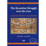 The Byzantine Struggle over the Icon