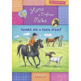 Hana a Profesor Paľko: Konská sila a kozia drzosť