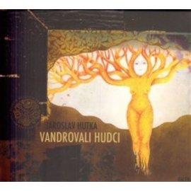 Jaroslav Hutka - Vandrovali Hudci